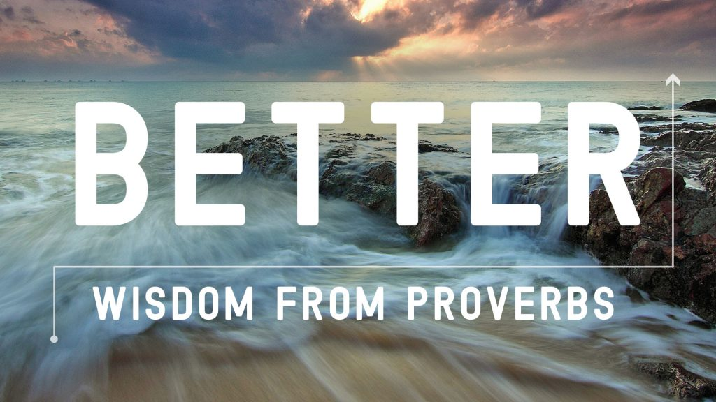 Better: Wisdom from Proverbs